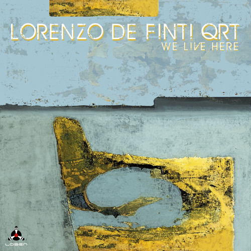 LORENZO DE FINTI QUARTET - WE LIVE HERE - NEW ALBUM